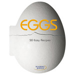 Eggs: 50 Easy Recipes